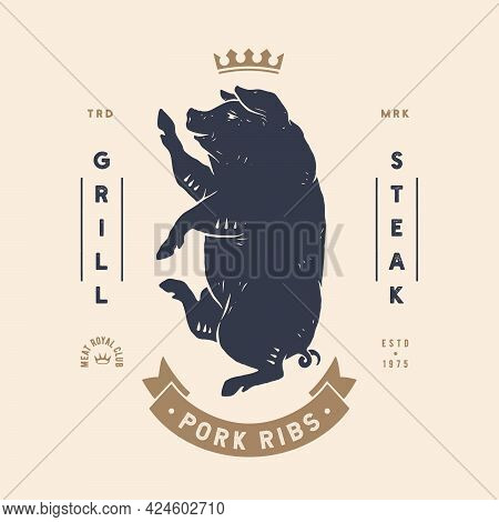 Pork, Pig. Template Label. Vintage Retro Print, Tag, Label With King Pig Drawing, Old School Style.