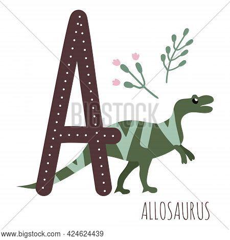 Dino Alphabet.allosaurus.letter A With Reptiles Name.hand Drawn Cute Dinosaur.educational Prehistori