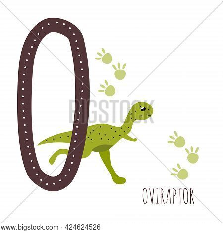 Oviraptor.letter O With Reptile Name.hand Drawn Cute Omnivorous Dinosaur.educational Prehistoric Ill