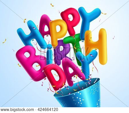 Happy Birthday Balloons Vector Concept Design. Happy Birthday 3d Balloon Colorful Text With Confetti