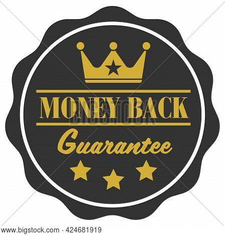Gold Colored Money Back Guarantee Label Or Badge With Crown Symbol, Vector Illustration