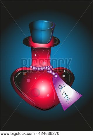 Love Potion In A Heart Shaped Bottle With A Tag With The Word Love.concept On The Theme Of True, Mag