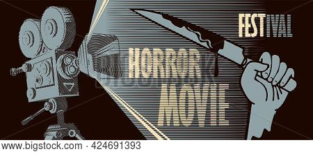 Vector Banner For Horror Movie Festival In Retro Style. Illustration With An Old Film Projector And