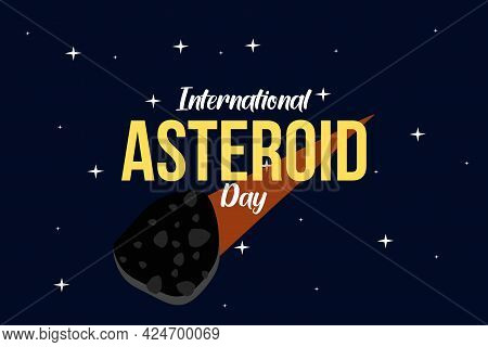 International Asteroid Day Typography - Vector Illustration. Asteroid Flying In Space.