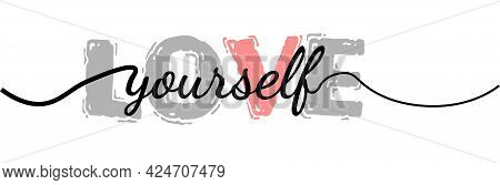 Love Yourself Phrase. Calligraphy Lettering. Vector Quote Design. Self Love Motivation.