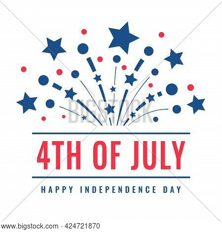 Happy Fourth Of July. Independence Day Of The Usa, July 4. Commemorating The Declaration Of Independ
