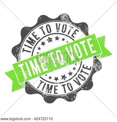 Time To Vote. Stamp Impression With The Inscription. Old Worn Vintage Stamp. Stock Vector Illustrati