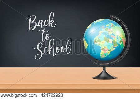 Back To School. Vector 3d Realistic Black Chalkboard, Wooden Frame And Globe Of Planet Earth With Po
