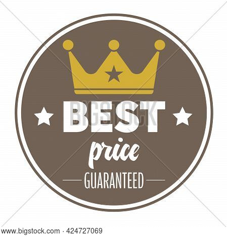 Best Price Guaranteed Label Or Badge With Golden Crown Symbol, Vector Illustration
