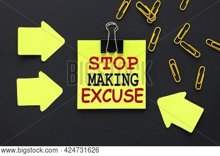 Stop Making Excuses. Text On A Black Background, On A Bright Yellow Sticker