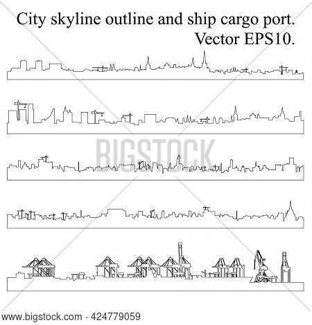 Set Of City Skyline Outlines And Port On White. Modern Cityscape And Cargo Port With Cranes For Foot