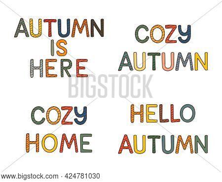 A Set Of Colorful Font Phrases. Autumn Is Coming, Cozy Autumn, Cozy Home, Hello Autumn Decorative El