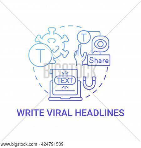 Write Viral Headlines Concept Icon. Viral Content Creation Tip Abstract Idea Thin Line Illustration.