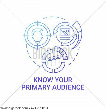 Know Your Primary Audience Concept Icon. Viral Content Abstract Idea Thin Line Illustration. Creatin