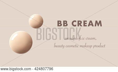 Bb Cream, Cc Cream, Makeup Foundation Tone Drops Isolated 3d Realistic Vector Illustration. Skincare