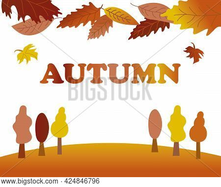 Autumn Landscape Background. Autumn Banner. Design With Autumn Trees, Leaves. Autumn Lettering In Wa
