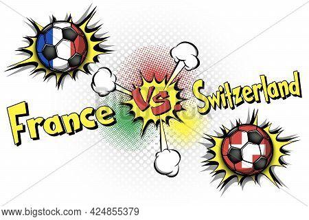 Soccer Game France Vs Switzerland