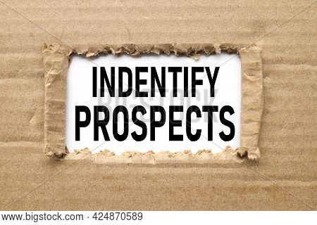 Identify Prospects. Text On Torn Paper. Test In Black Letters
