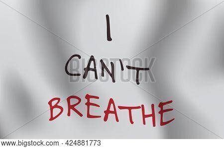 Awareness Campaign Against Racial Discrimination I Cant Breathe Poster Banner Black Lives Matter
