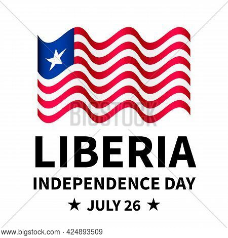 Liberia Independence Day Lettering With Flag Isolated On White. National Holiday Celebrated On July
