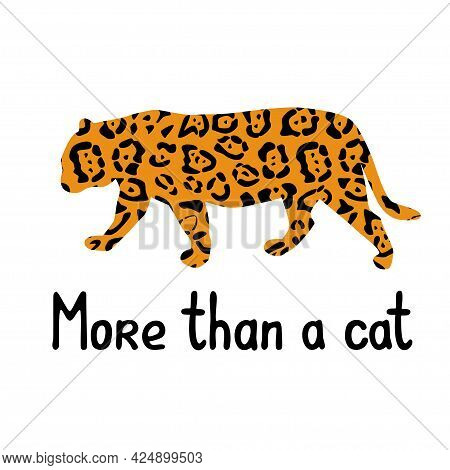 Cat Family Silhouette, Jaguar Silhouette With Cat Skin Pattern And Text More Than A Cat Vector Illus