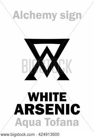 Alchemy Alphabet: White Arsenic (arsenicum Album), Extreme Poisonous. Metaphoric: