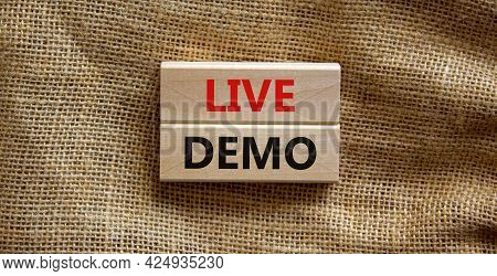 Live Demo Symbol. Concept Words 'live Demo' On Wooden Blocks On A Beautiful Canvas Background. Copy