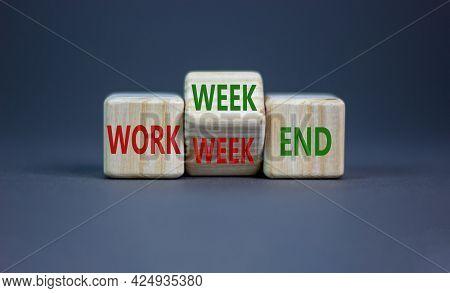 Work Week Or Weekend Symbol. Turned The Wooden Cube And Changed Words 'work Week' To 'weekend'. Beau
