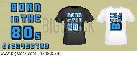 Born Ih The 80s Retro Game Design For T-shirt, Stamp, Tee Print, Applique, Fashion Slogan, Badge, La