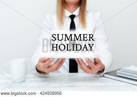 Conceptual Display Summer Holiday. Business Showcase Special Period Of Time In Summer For Relaxation