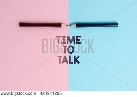 Writing Displaying Text Time To Talk. Business Idea To Discuss With The An Individual Thoroughly Or