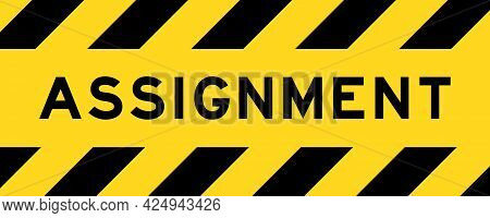 Yellow And Black Color With Line Striped Label Banner With Word Assignment