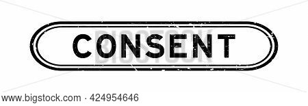 Grunge Black Consent Word Rubber Seal Stamp On White Background