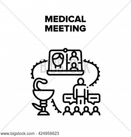 Medical Meeting Vector Icon Concept. Medical Meeting And Online Video Call Conference Council On Dig