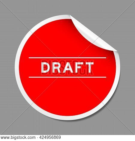 Red Color Peel Sticker Label With Word Draft On Gray Background