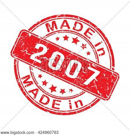 Imprint Of A Seal Or Stamp With The Inscription Made In 2007. Editable Vector Illustration. Label, S