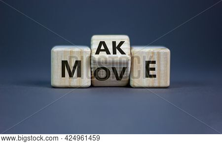 Make Your Move Symbol. Turned Wooden Cubes With Words 'make Move'. Beautiful Grey Background. Make Y