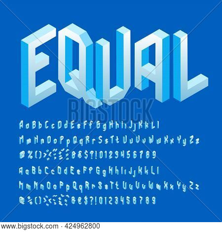 Equal Alphabet Font. Isometric Letters, Numbers And Punctuation. Uppercase And Lowercase. Stock Vect