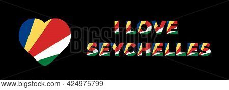 Seychelles Flag Love Background Design With Text Effect. Official Colors. Seychelles National Flag V