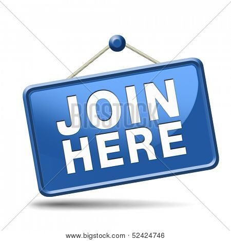Join us here and now banner or registration for membership icon or sign. Do it today and become a member.