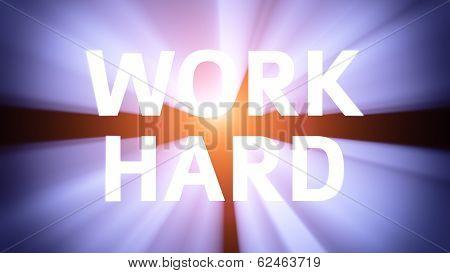 Illuminated Work Hard