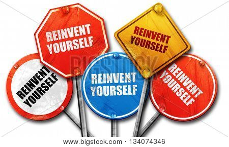 reinvent yourself, 3D rendering, rough street sign collection