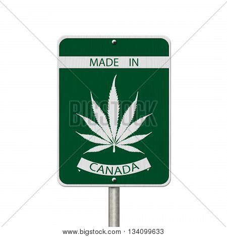 Made in Canada Marijuana Sign Green and White Trans-Canada Highway Sign with Marijuana leaf in place of Maple leaf with text Made in Canada isolated on white, 3D Illustration