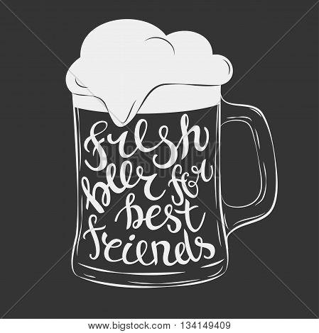 Vector mug of beer lettering fresh beer for best friend. Hand Drawn lettering for with mug of beer. Vintage illustration.