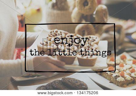 Enjoy The Little Things Enjoyment Happiness Joy Concept