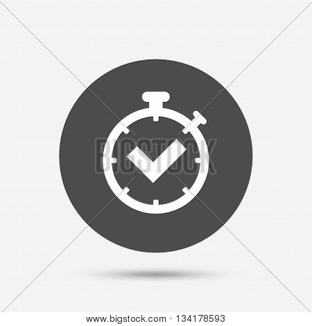 Timer sign icon. Check stopwatch symbol. Gray circle button with icon. Vector