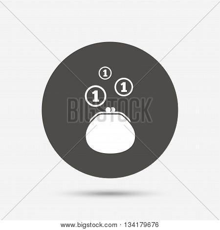 Wallet sign icon. Cash coins bag symbol. Gray circle button with icon. Vector