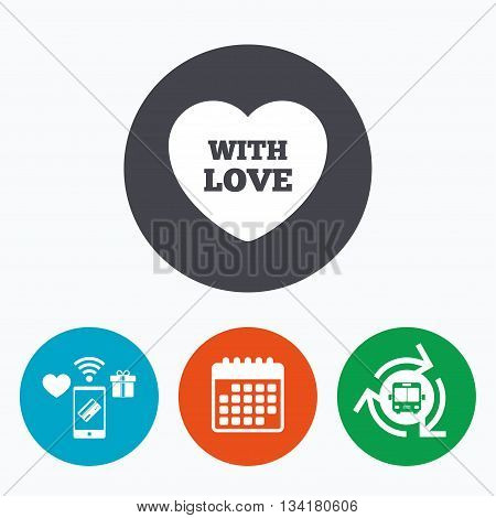 Heart sign icon. With Love symbol. Mobile payments, calendar and wifi icons. Bus shuttle.