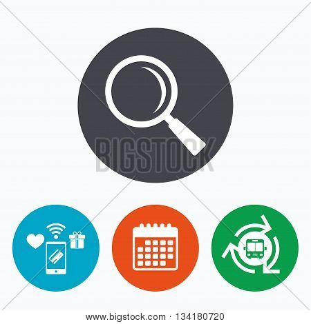Magnifier glass sign icon. Zoom tool button. Navigation search symbol. Mobile payments, calendar and wifi icons. Bus shuttle.