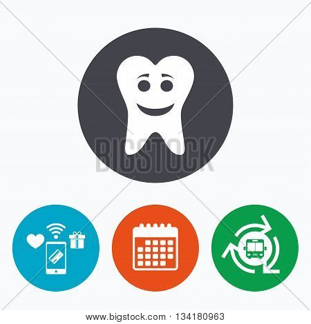 Tooth happy face sign icon. Dental care symbol. Healthy teeth. Mobile payments, calendar and wifi icons. Bus shuttle.